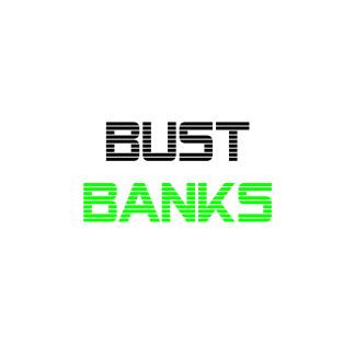 Bust Banks